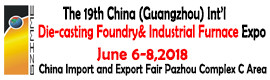 The 19th China Guangzhou International Die-casting, Foundry and Industrial Exhibition. Data: 6-8 June 2018. Lokalization: China Guangzhou, China Import and Export Fair Pazhou Complex C Area First Floor.