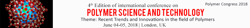 Polymer Congress 2018. 4th Edition of international conference on POLYMER SCIENCE AND TECHNOLOGY. Theme: Recent Trends and Innovations in the field of Polymers. Data: 04-05 June 2018. Lokalization: London, UK.